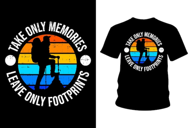 Toma solo recuerdos deja solo huellas camiseta con eslogan