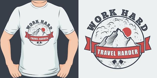 Trabaja duro, viaja más duro. diseño de camiseta de viaje único y moderno.