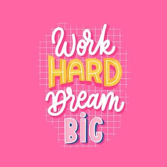 Trabajar duro soñar letras grandes motivar inscripción.