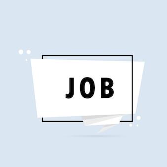 Trabajo. bandera de burbujas de discurso de estilo origami. plantilla de diseño de etiqueta con texto de trabajo. vector eps 10. aislado sobre fondo blanco.