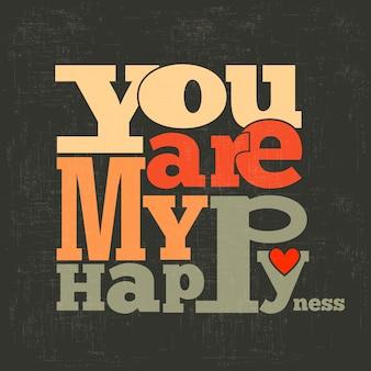Tú eres mi felicidad