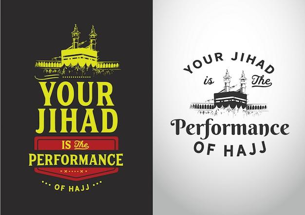 Tu jihad es la actuación de hajj.