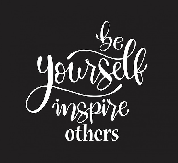Sé tú mismo, inspira a otros, letras a mano, cita motivacional.
