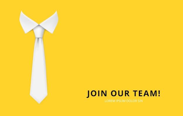 Unete a nuestro equipo. banner de contratación y reclutamiento. ilustración de corbata de hombre blanco realista.