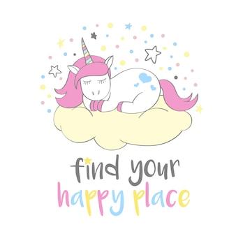 Unicornio mágico lindo en estilo de dibujos animados con letras a mano: encuentra tu lugar feliz