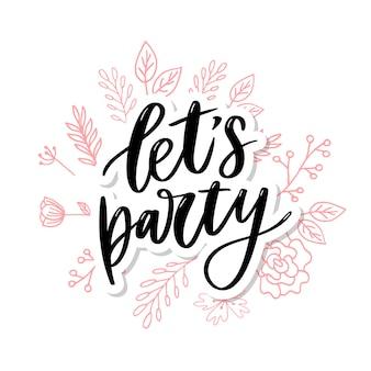 Vamos de fiesta. tipografía dibujada a mano inspiradora
