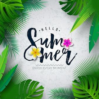 Vector hola ilustración de verano con tipografía letra y hojas de palmeras tropicales