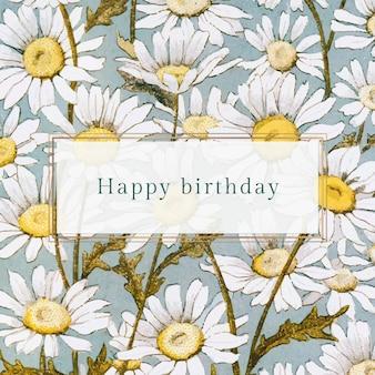 Vector de plantilla de saludo de cumpleaños floral con ilustración de margarita