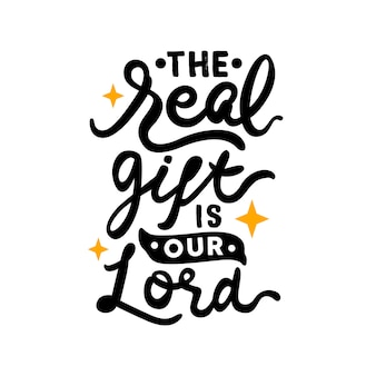 El verdadero regalo es nuestra cita de letras dibujadas a mano del señor