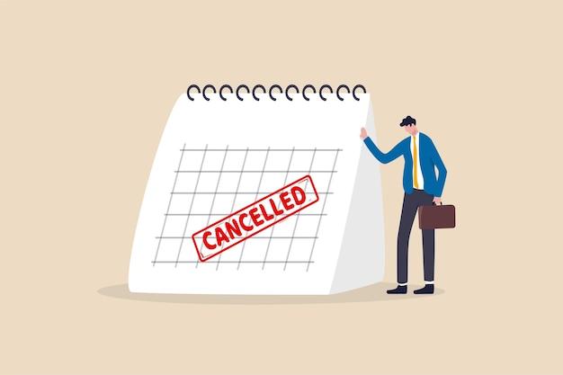 Viaje de negocios cancelado, evento de marketing, plan para lanzar un nuevo producto pospuesto o cancelado debido al concepto de pandemia de coronavirus covid-19, hombre de negocios triste de pie con calendario con sello rojo cancelado