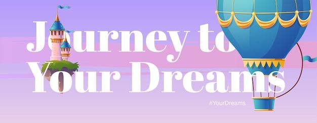 Viaje a sus sueños. banner con globo de aire caliente y castillo de fantasía.