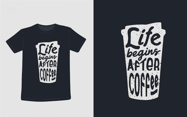La vida comienza después de la camiseta inspirada de la tipografía de las citas del café