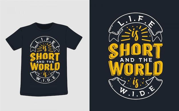 La vida es corta y el mundo es tipografía amplia para el diseño de camisetas