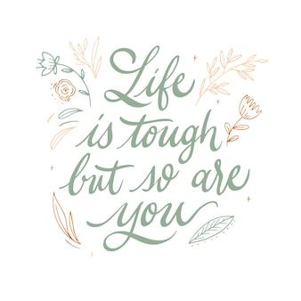 La vida es dura, pero también estás citando letras