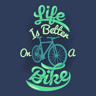 La vida es mejor en bicicleta. diciendo y cita de bicicletas