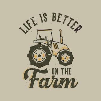 La vida de la tipografía del lema del vintage es mejor en la granja para la camiseta