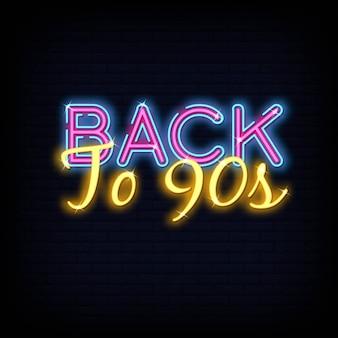 Volver a 90s neon text. retro volver a los 90 letrero de neón