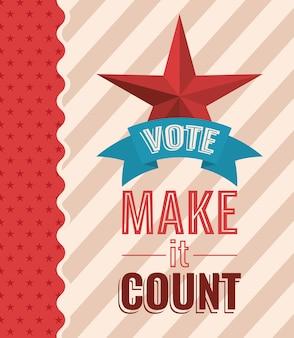 Vote y haga que cuente con diseño de estrella y cinta, gobierno electoral de presidente y tema de campaña.