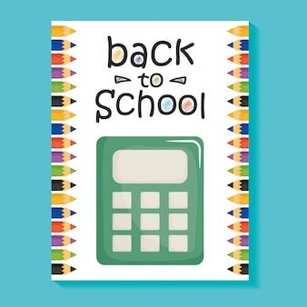 De vuelta a la escuela. calculadora dispositivo matematico con marco de lápices de colores