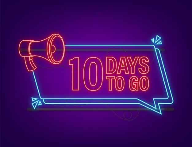 10 tage bis zum megaphon-banner. symbol im neon-stil. typografisches design des vektors. vektorgrafik auf lager.