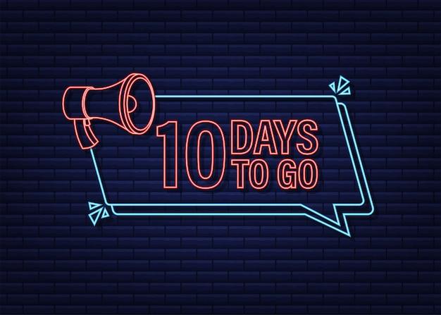 10 tage zu gehen megaphon banner neon-stil-ikone vektor-typografisches design