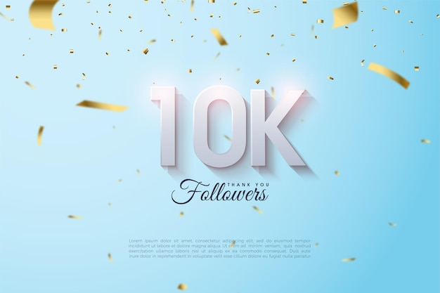 10k follower hintergrund mit leicht schattierten numerischen abbildungen und gefallener goldfolie.