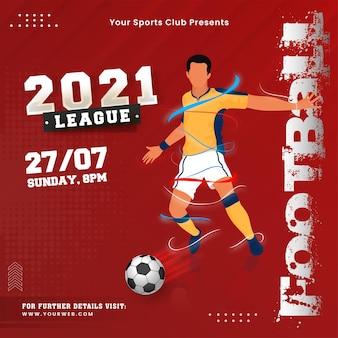 2021 football league poster design mit gesichtslosem fußballer, der ball tritt