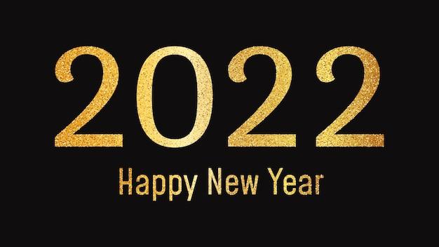 2022 frohes neues jahr goldener hintergrund. abstrakter hintergrund mit einer goldenen glitzeraufschrift auf dunkelheit für weihnachtsgrußkarten, flyer oder poster. vektor-illustration