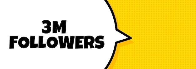 3 mio. anhänger. sprechblasenbanner mit 3 millionen followern text. lautsprecher. für business, marketing und werbung. vektor auf isoliertem hintergrund. eps 10.