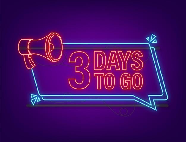 3 tage zu gehen megaphon banner neon-stil-ikone vektor-typografisches design