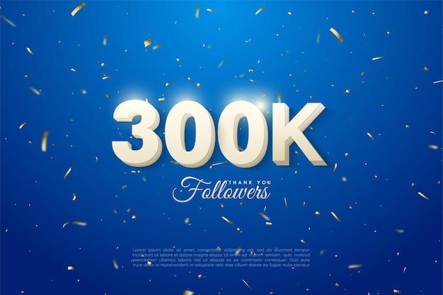 300.000 follower mit einer fettgedruckten weißen zahl, die oben leuchtet.