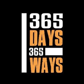 365 tage 365 möglichkeiten bestes typografie-t-shirt-design