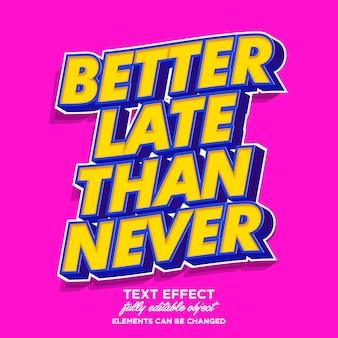 3d-pop-art-font-effekt. lieber spät als nie, schriftzug