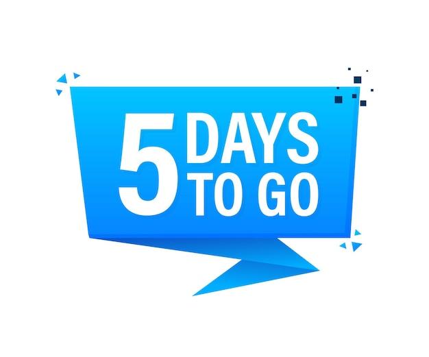 5 days to go poster im flachen stil