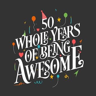 50 jahre geburtstag und 50 jahre hochzeitstag typografie design, 50 ganze jahre fantastisch.