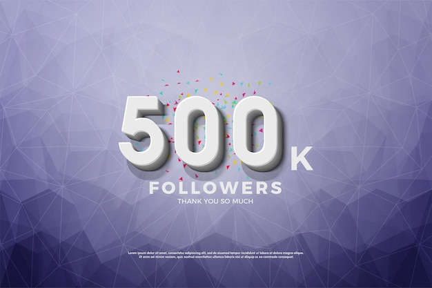 500.000 follower hintergrund mit geprägten 3d-zahlen