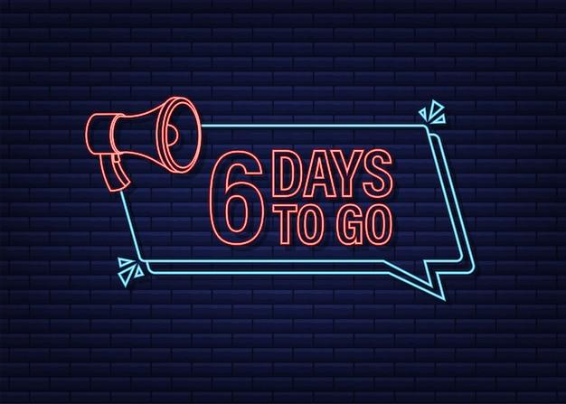 6 tage bis zum megaphon banner neon-stil-ikone vektor-typografisches design