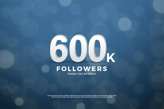 600.000 follower mit weichen weißen 3d-zahlen