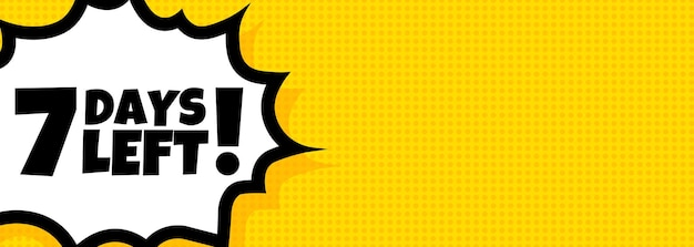 7 tage verbleibende sprechblasenbanner. pop-art-retro-comic-stil. noch 7 tage text. für business, marketing und werbung. vektor auf isoliertem hintergrund. eps 10.