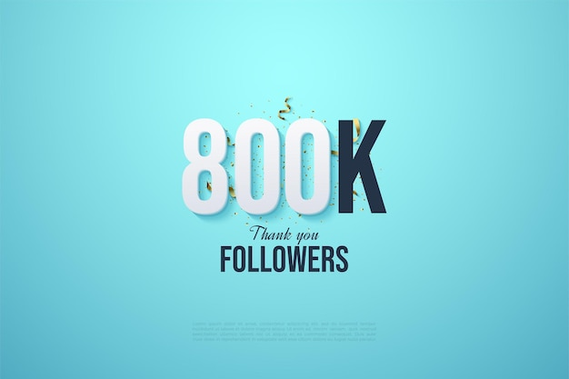 800.000 follower mit schattierten 3d-zahlen