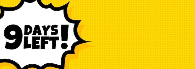 9 tage verbleibende sprechblasenbanner. pop-art-retro-comic-stil. noch 9 tage text. für business, marketing und werbung. vektor auf isoliertem hintergrund. eps 10.