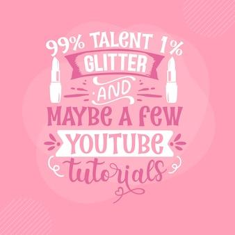 99 talent 1 glitter und vielleicht ein paar youtube-tutorials make-up-zitat premium-vektor