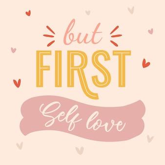 Aber zuerst selbst lieben schriftzug