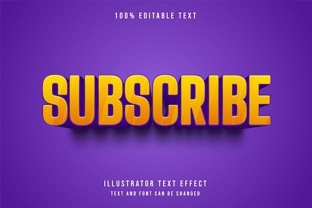 Abonnieren, 3d bearbeitbarer texteffekt gelbe abstufung lila comic-stil