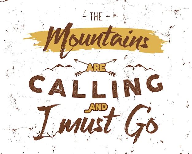 Adventure inspiration schriftzug: die berge rufen und ich muss gehen