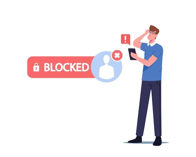 Ängstlicher männlicher charakter mit smartphone schockiert mit internet-konto wurde gesperrt. der benutzer kann aufgrund der blockierung der privaten seite nicht in social media-netzwerke eintreten. cartoon-menschen-vektor-illustration