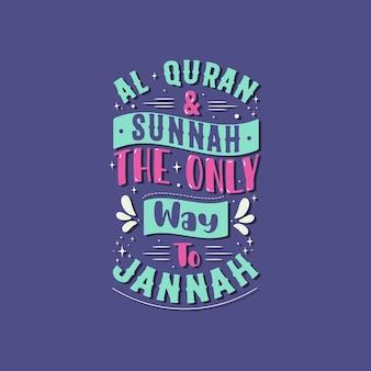 Al-quran & sunnah der einzige weg zu jannah- islamische typografie-zitate