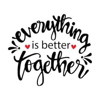 Alles ist besser zusammen. motivzitat.