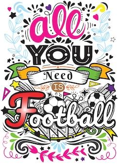 Alles was du brauchst ist fußball