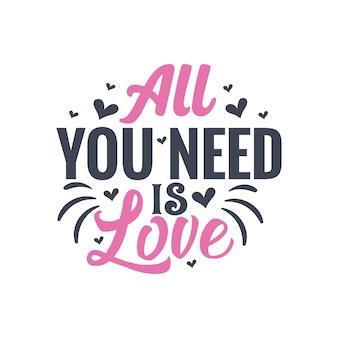 Alles was du brauchst ist liebe - valentinstag geschenkdesign